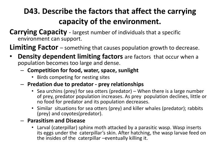 D43. Describe the factors that affect the carrying capacity of the environment.