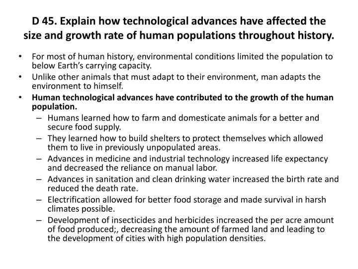 D 45. Explain how technological advances have affected the size and growth rate of human populations throughout history.