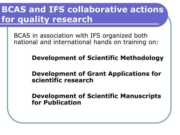 BCAS and IFS collaborative actions for quality research