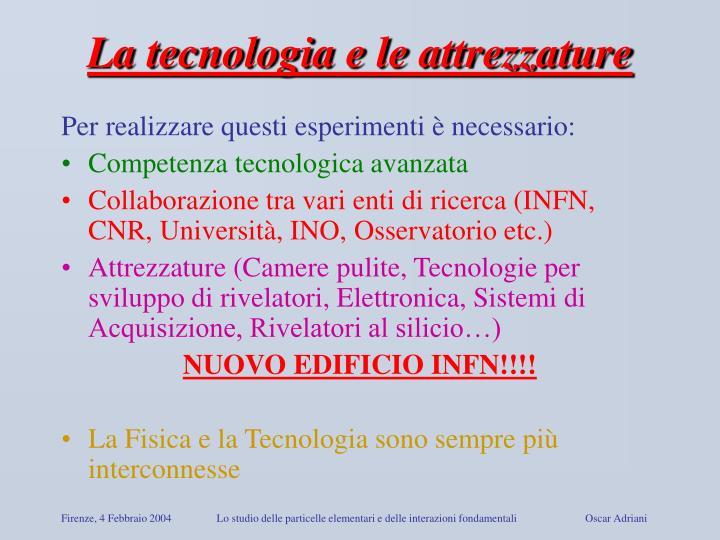 La tecnologia e le attrezzature