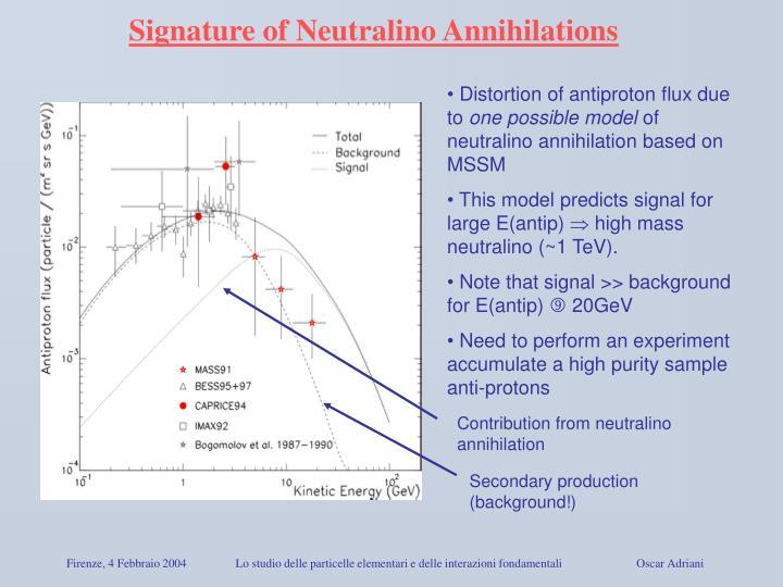 Signature of Neutralino Annihilations