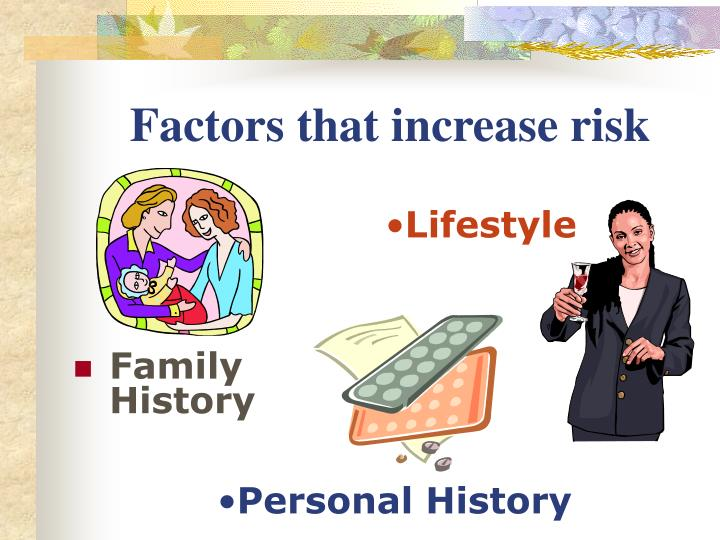 Factors that increase risk