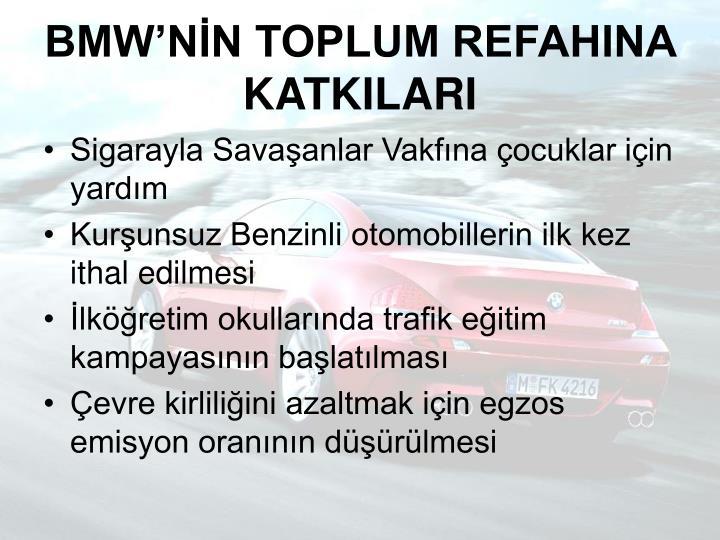 BMW'NİN TOPLUM REFAHINA KATKILARI