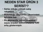 neden star r n 3 ser s