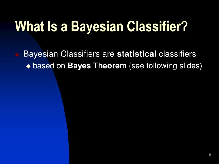 What is a bayesian classifier