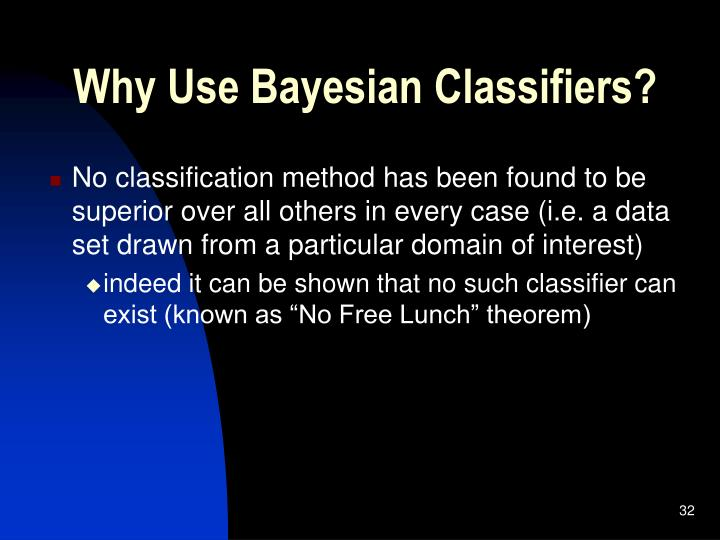 Why Use Bayesian Classifiers?