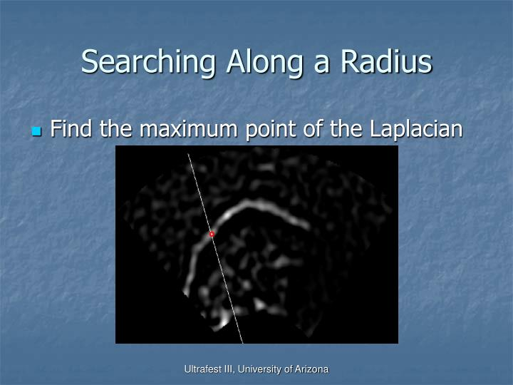 Searching Along a Radius