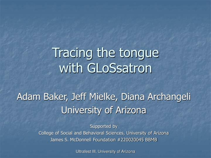 Tracing the tongue with glossatron