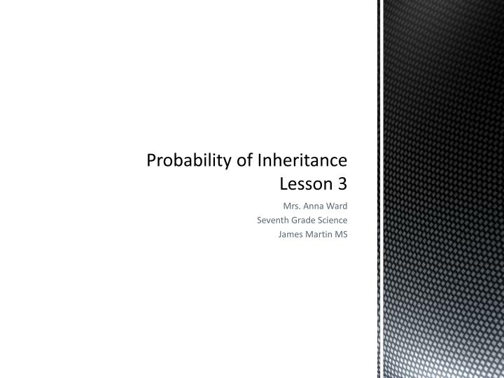Probability of inheritance lesson 3