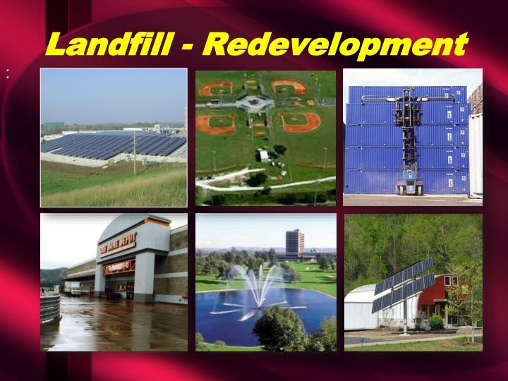 Landfill - Redevelopment