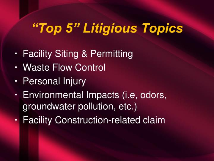 """Top 5"" Litigious Topics"