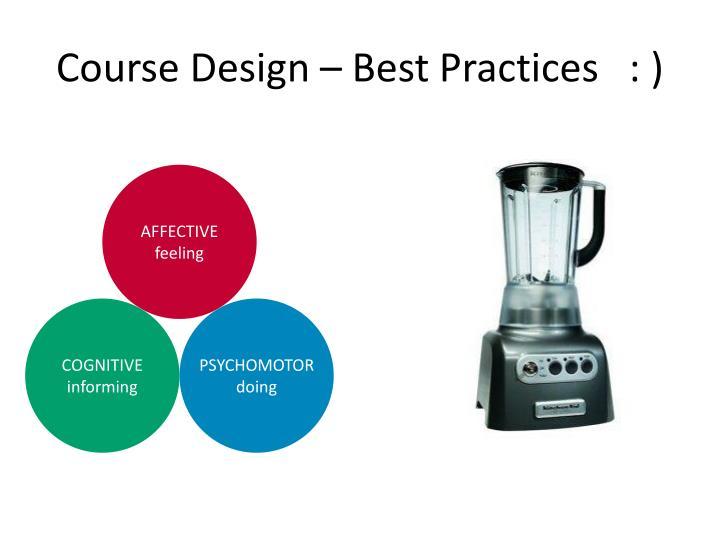 Course Design – Best Practices   : )