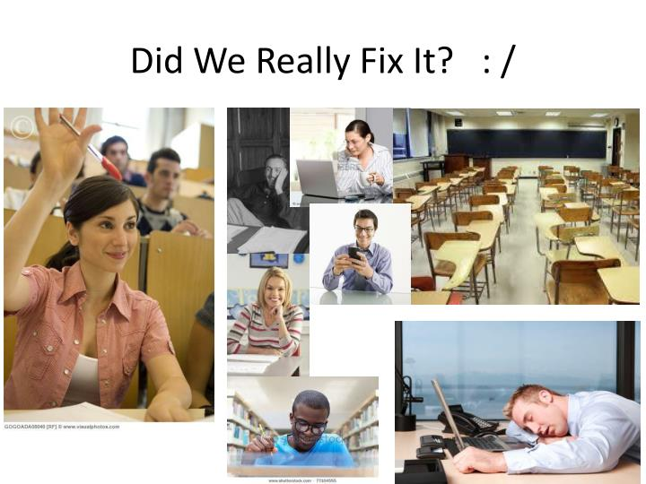 Did We Really Fix It?   : /
