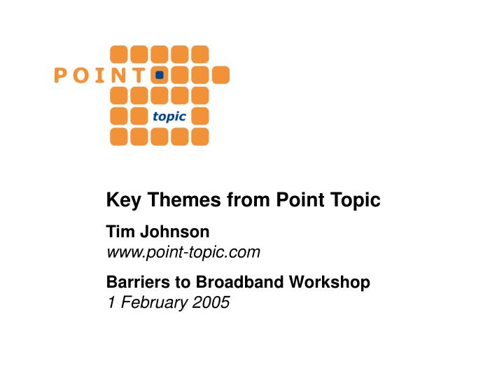 Key Themes from Point Topic