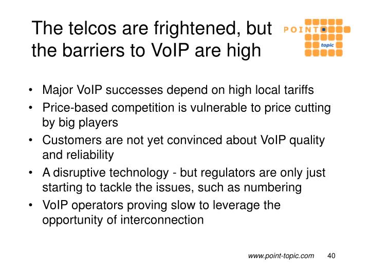 The telcos are frightened, but the barriers to VoIP are high