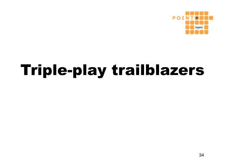 Triple-play trailblazers
