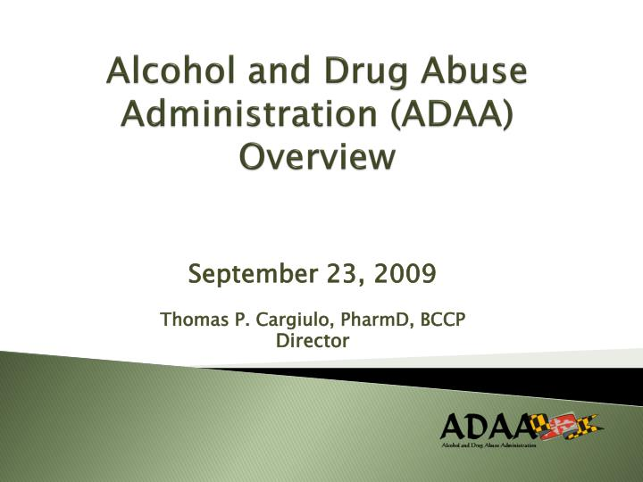 Alcohol and drug abuse administration adaa overview
