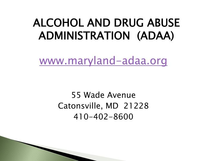 ALCOHOL AND DRUG ABUSE ADMINISTRATION  (ADAA)