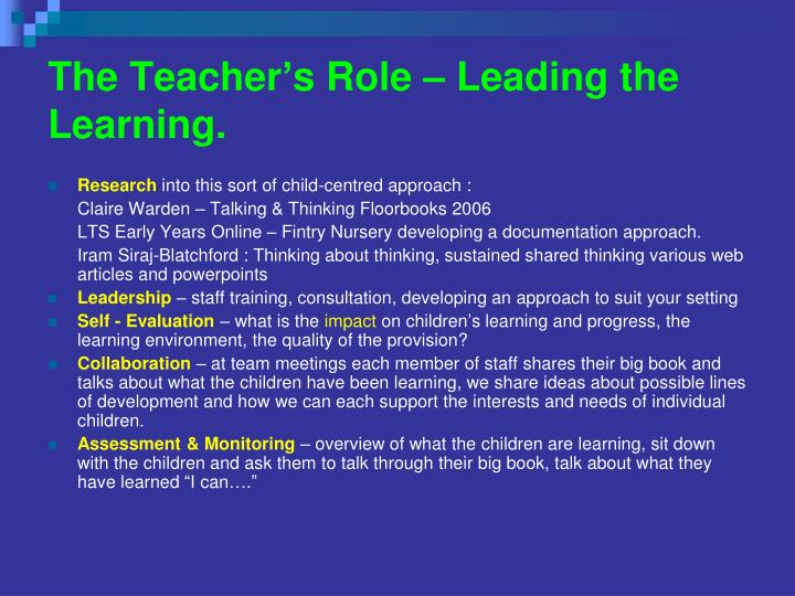 The Teacher's Role – Leading the Learning.