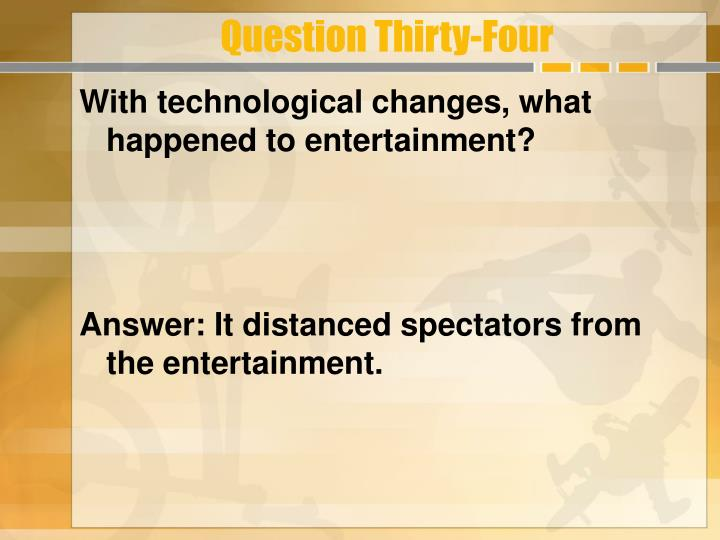 Question Thirty-Four