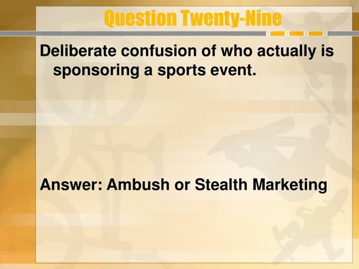 Question Twenty-Nine
