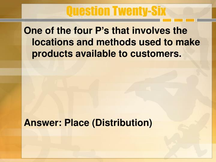 Question Twenty-Six