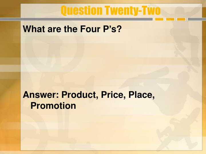 Question Twenty-Two