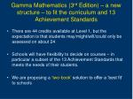 gamma mathematics 3 rd edition a new structure to fit the curriculum and 13 achievement standards