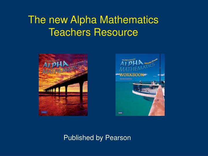 The new Alpha Mathematics Teachers Resource