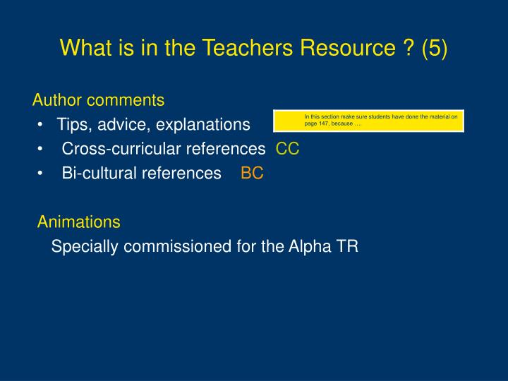 What is in the Teachers Resource ? (5)