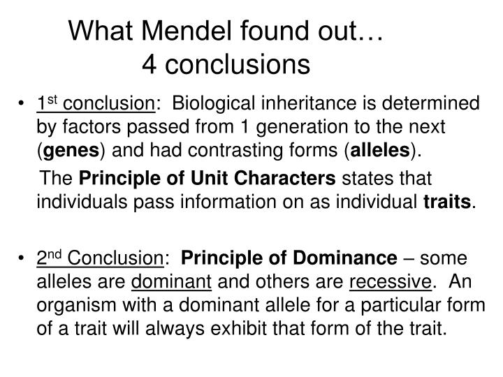 What Mendel found out…               4 conclusions