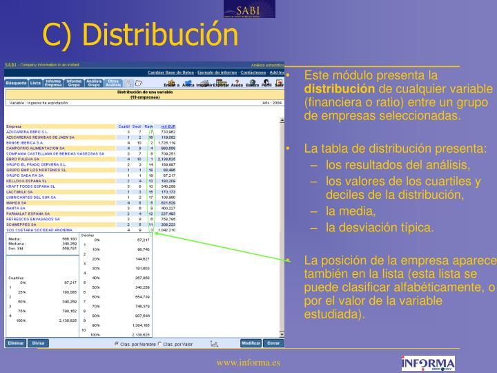 C) Distribución