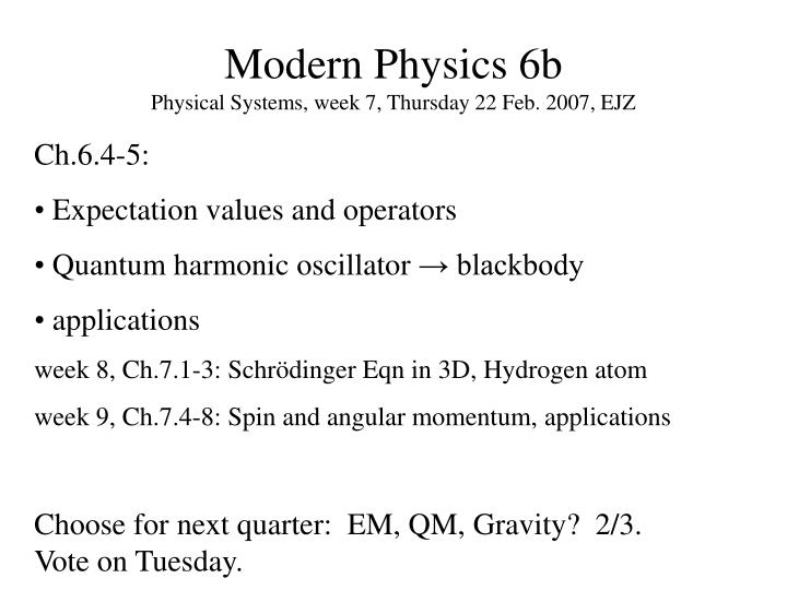 Modern physics 6b physical systems week 7 thursday 22 feb 2007 ejz