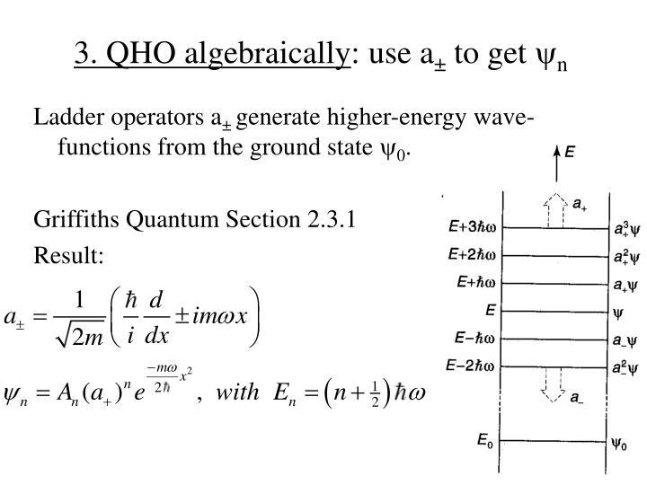 3. QHO algebraically