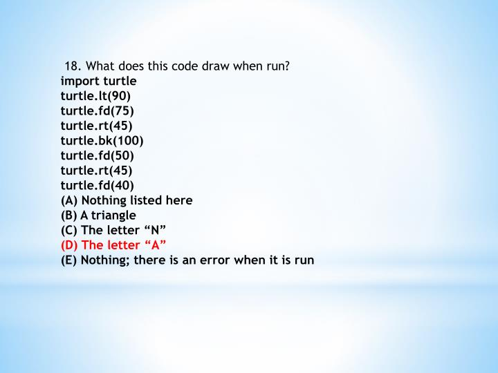 18. What does this code draw when run