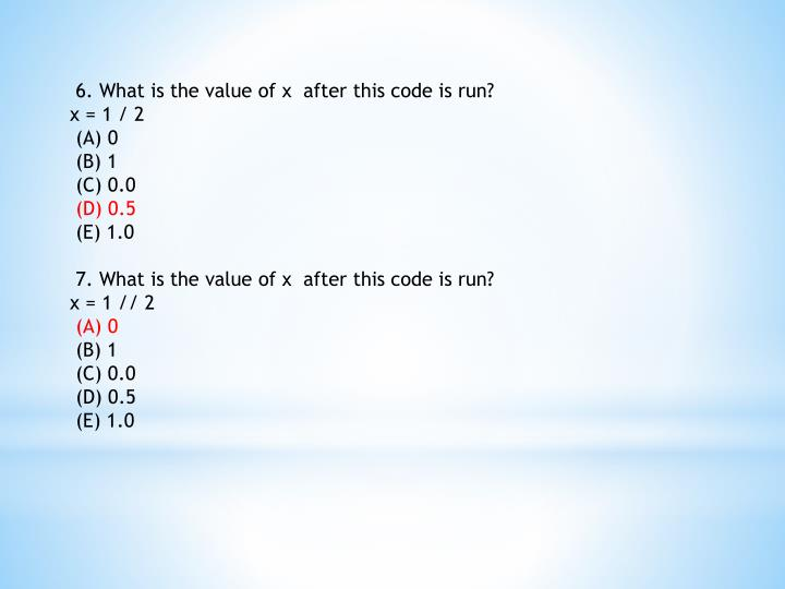 6. What is the value of x  after this code is run?