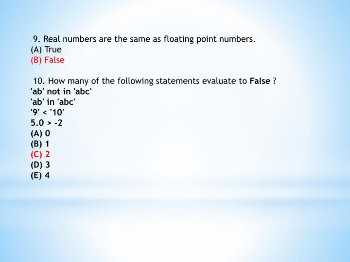9. Real numbers are the same as floating point numbers.