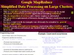 google mapreduce simplified data processing on large clusters