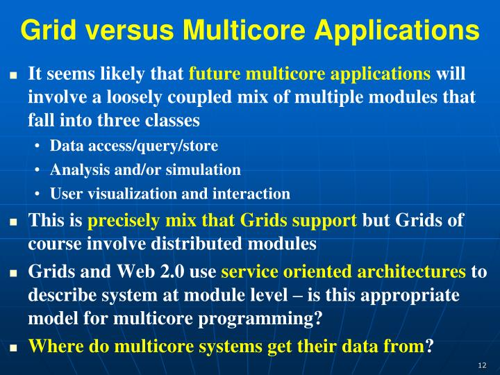 Grid versus Multicore Applications