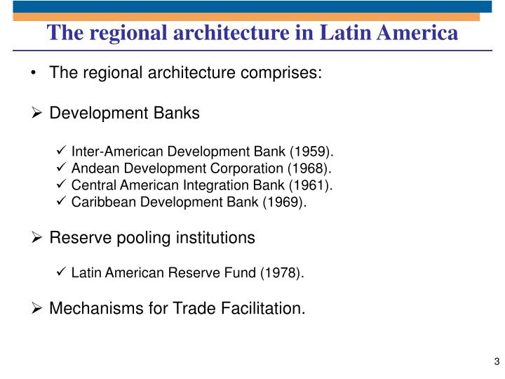 The regional architecture in Latin America