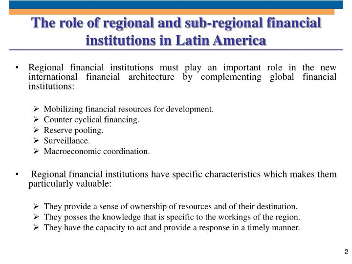 The role of regional and sub regional financial institutions in latin america