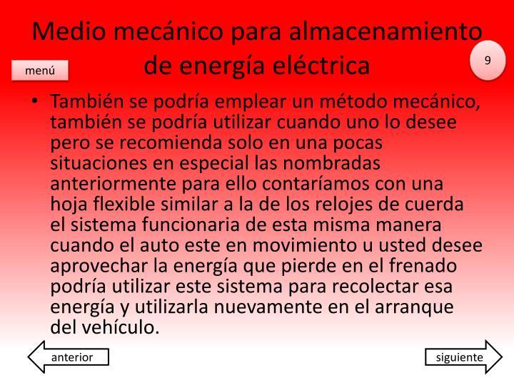 Medio mecánico para almacenamiento de energía eléctrica
