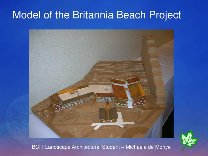 Model of the Britannia Beach Project