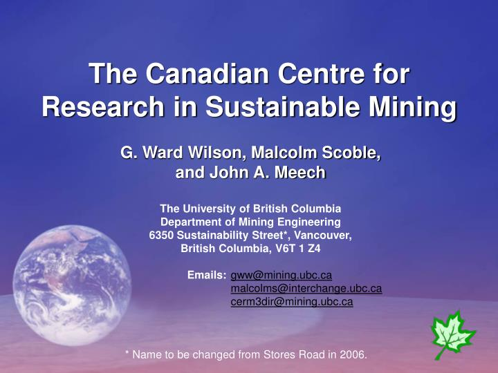 The Canadian Centre for Research in Sustainable Mining