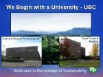 we begin with a university ubc