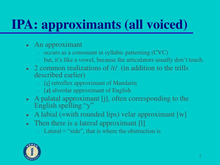IPA: approximants (all voiced)