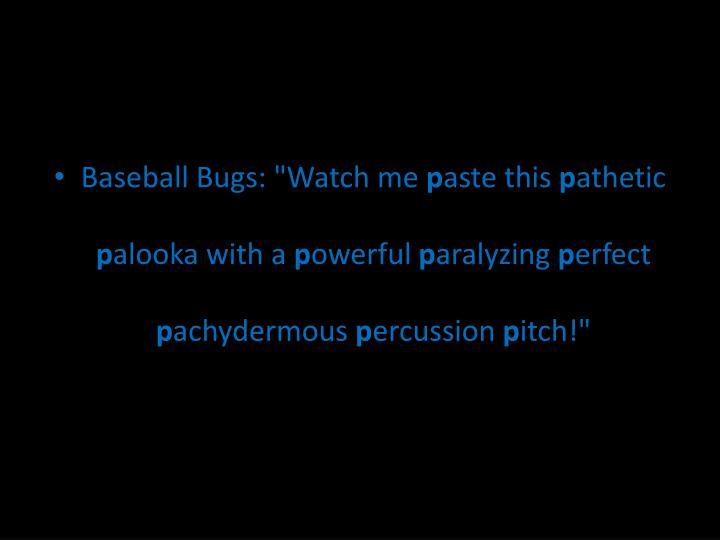 """Baseball Bugs: """"Watch me"""