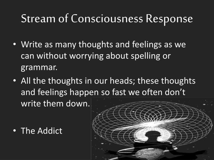 Stream of Consciousness Response