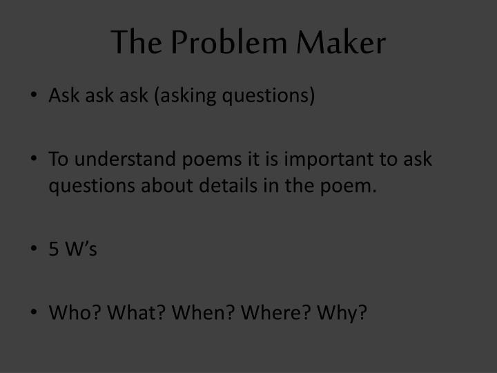 The Problem Maker