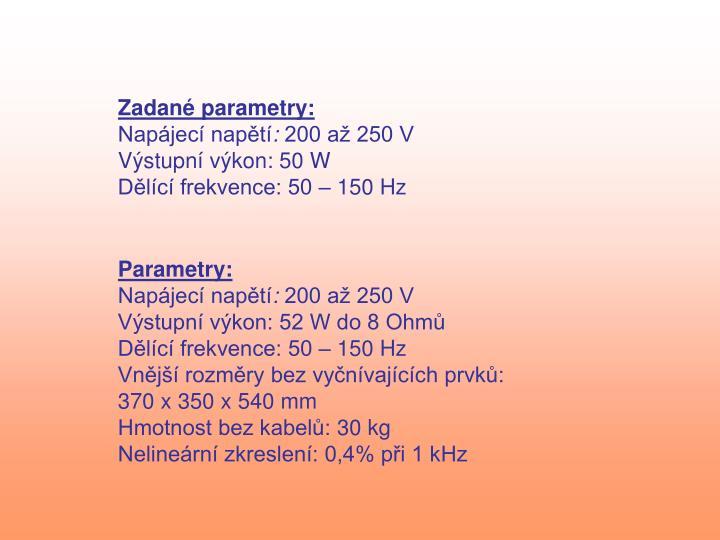 Zadané parametry: